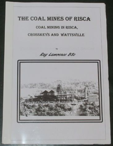 The Coal Mines of Risca, by Ray Lawrence, subtitled 'Coal mining in Risca, Crosskeys and Wattsville'